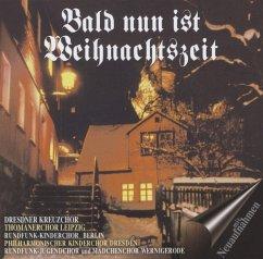 Bald Nun Ist Weihnachtszeit - Thomanerchor/Kreuzchor