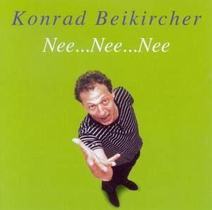 Nee...Nee...Nee (Trilogie Teil 3) - Beikircher,Konrad