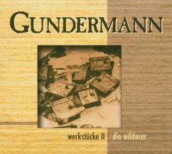 Werkstücke Ii - Gundermann,Gerhard & Die Wilderer