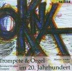 Okna-Trompete & Orgel Im 20.Jh.