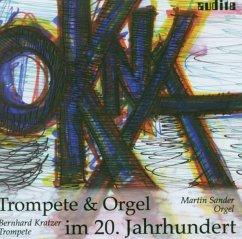 Okna-Trompete & Orgel Im 20.Jh. - Bernhard Kratzer/Martin Sander