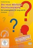 Die neue deutsche Rechtschreibung - Ein Lernprogramm für Jung & Alt