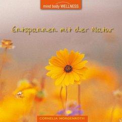 Entspannen Mit Der Natur - Morgenroth,Cornelia