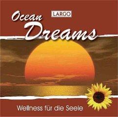 Ocean Dreams-Entspannungsmusik - Largo