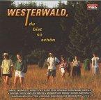 Westerwald,Du Bist So Schön