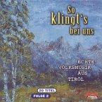 So Klingt'S Bei Uns-Echte Volksmusik Aus Tirol F.2