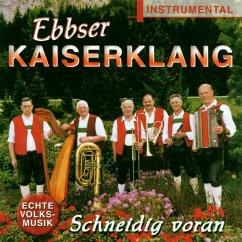 Schneidig Voran - Ebbser Kaiserklang