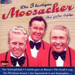 Ihre grossen Erfolge-Folge 1 - 3 Lustigen Moosacher,Die