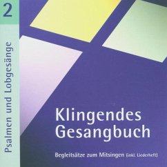 Klingendes Gesangbuch 2-Psalmen Und Lobgesänge - Dietrich,Bernd