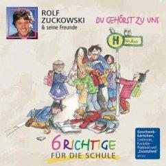 Du Gehörst Zu Uns-6 Richtige Für Die Schule - Zuckowski,Rolf Und Seine Freunde
