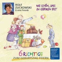 Wie Schön,Dass Du Geboren Bist-6 Richtige Geb - Zuckowski,Rolf Und Seine Freunde