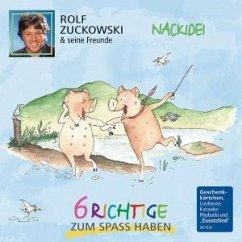 Nackidei-6 Richtige Zum Spaß Haben - Zuckowski,Rolf Und Seine Freunde