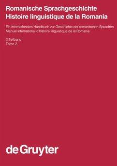 Romanische Sprachgeschichte / Histoire linguistique de la Romania. 2. Teilband - Ernst, Gerhard / Gleßgen, Martin-Dietrich / Schmitt, Christian / Schweickard, Wolfgang (Hgg.)
