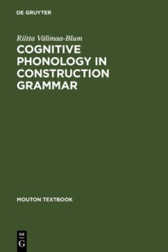 Cognitive Phonology in Construction Grammar - Välimaa-Blum, Riitta