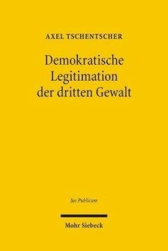 Demokratische Legitimation der dritten Gewalt - Tschentscher, Axel