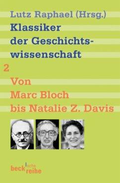 Klassiker der Geschichtswissenschaft Bd.2, Bd.2 - Klassiker der Geschichtswissenschaft Bd. 2: Von Fernand Braudel bis Natalie Z. Davis