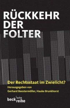 Rückkehr der Folter - Beestermöller, Gerhard / Brunkhorst, Hauke (Hgg.)