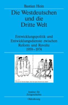 Die Westdeutschen und die Dritte Welt - Hein, Bastian