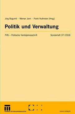 Politik und Verwaltung - Bogumil, Jörg / Jann, Werner / Nullmeier, Frank (Hgg.)