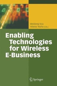 Enabling Technologies for Wireless E-Business - Kou, Weidong / Yesha, Yelena (eds.)