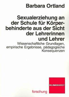 Sexualerziehung an der Schule für körperbehinderte aus der Sicht der Lehrerinnen und Lehrer