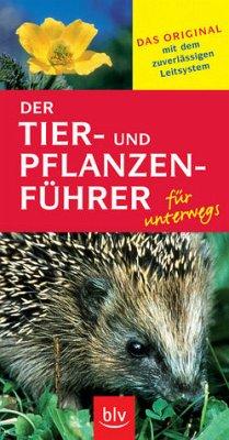 Der Tier- und Pflanzenführer für unterwegs. [Das Original mit dem zuverlässigen Leitsystem]. - Eisenreich, Wilhelm / Handel, Alfred / Zimmer, Ute E.
