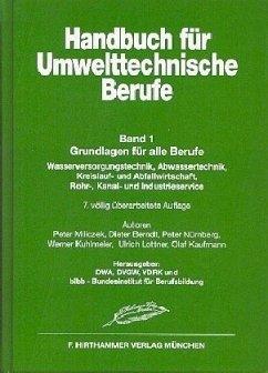 Grundlagen für alle Berufe / Handbuch für Umwelttechnische Berufe Bd.1, Bd.1