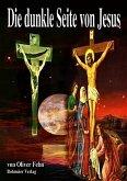 Die dunkle Seite von Jesus