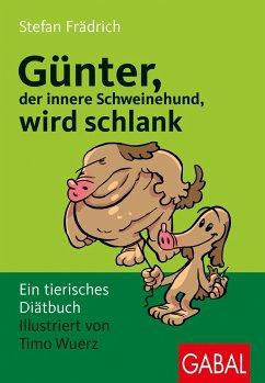 Günter, der innere Schweinehund, wird schlank - Frädrich, Stefan