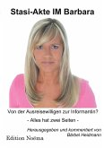 Stasi-Akte IM Barbara. Von der Ausreisewilligen zur Informantin? Alles hat zwei Seiten