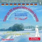 600 Deutsch-Vokabeln für Türkischsprechende spielerisch erlernt, 1 Audio-CD; Türkler icin 600 Almance kelime kolayca ögr