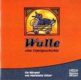 Wulle, eine Erpelgeschichte, 1 Audio-CD