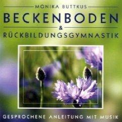Beckenboden & Rückbildungsgymnastik, 1 Audio-CD - Buttkus, Monika