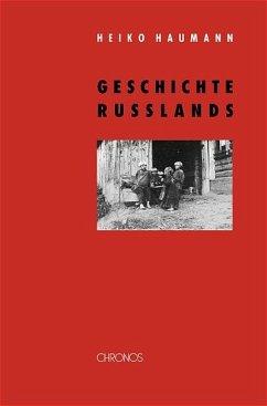 Geschichte Russlands - Haumann, Heiko