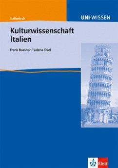 Kulturwissenschaft Italien - Baasner, Frank; Thiel, Valeria