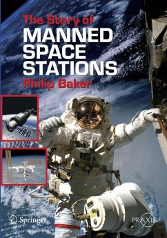 The Story of Manned Space Stations - Baker, Philip