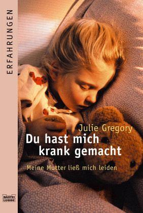 du hast mich krank gemacht von julie gregory taschenbuch. Black Bedroom Furniture Sets. Home Design Ideas
