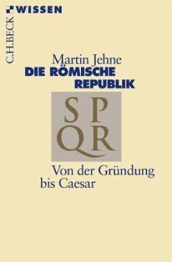Die römische Republik - Jehne, Martin