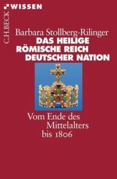 Das Heilige Römische Reich Deutscher Nation - Stollberg-Rilinger, Barbara