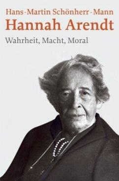 Hannah Arendt - Schönherr-Mann, Hans-Martin