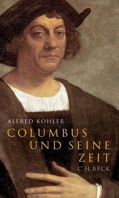 Columbus und seine Zeit - Kohler, Alfred