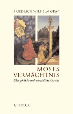 Moses Vermächtnis - Graf, Friedrich W.