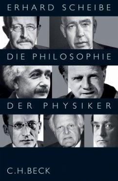 Die Philosophie der Physiker - Scheibe, Erhard