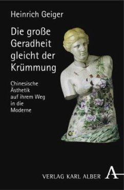 Die große Geradheit gleicht der Krümmung - Geiger, Heinrich
