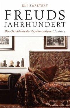 Freuds Jahrhundert - Zaretsky, Eli