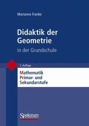 Didaktik der Geometrie in der Grundschule - Franke, Marianne