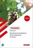 Training Grundwissen Realschule. Betriebswirtschaftslehre/ Rechnungswesen. 8. Klasse