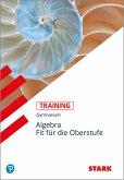 Training Gymnasium - Mathematik Wiederholung Algebra