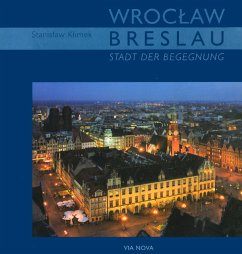 Breslau - Stadt der Begegnung - Klimek, Stanislaw; Maciejewska, Beata