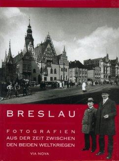Breslau - Fotografien aus der Zeit zwischen bei...